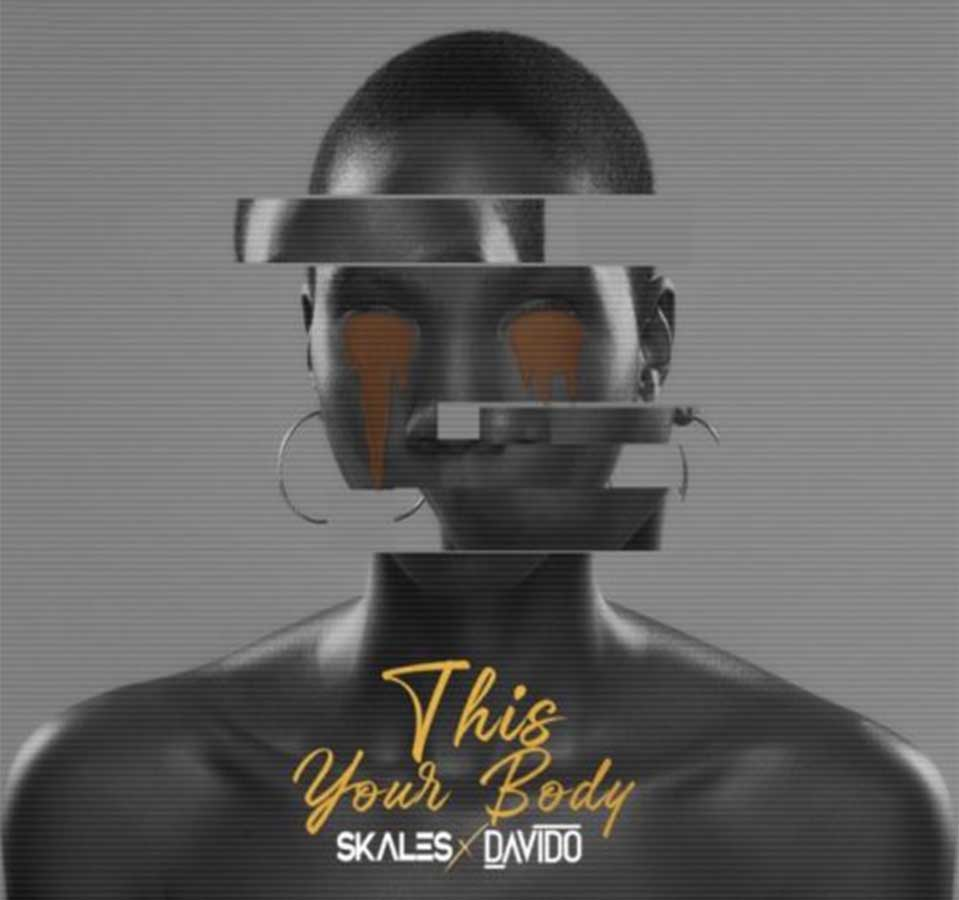 New Music: Skales – This Your Body Ft. Davido MP3 DOWNLOAD