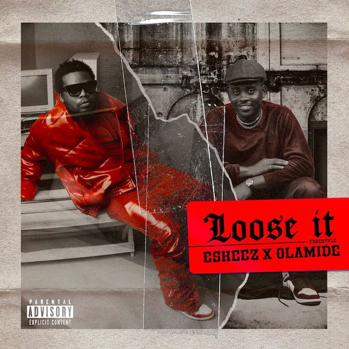 New Music: Olamide Ft. Eskeez – Loose It MP3 Download